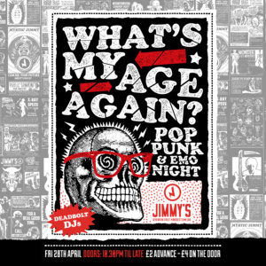 Deadbolt to DJ What's My Age Again? - a Pop Punk special at Jimmy's
