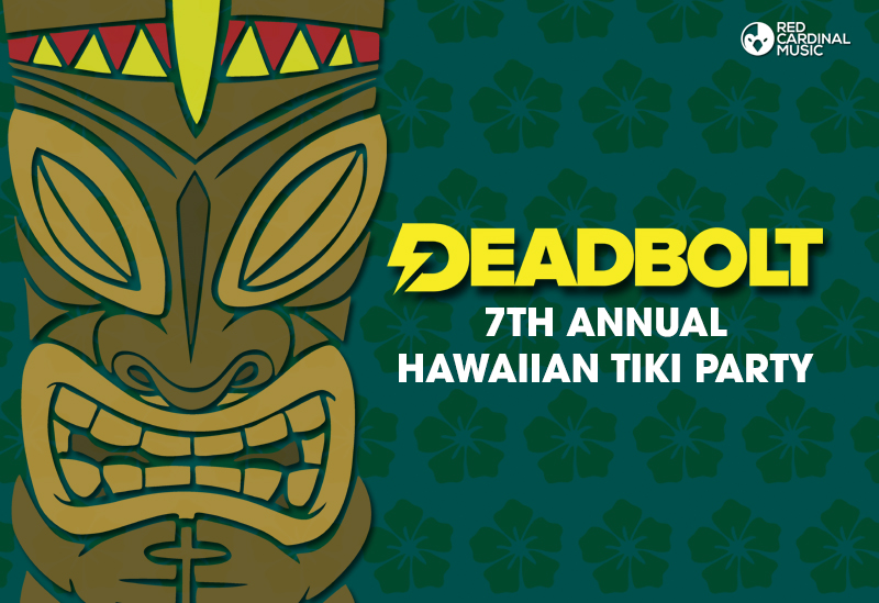 Seventh Annual Deadbolt Hawaiian Tiki Party - Manchester - Pub Zoo - Red Cardinal Music