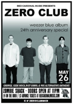 Zero Club Poster Weezer Special May18 - Red Cardinal Music - Zombie Shack - Pabst Blue Ribbon