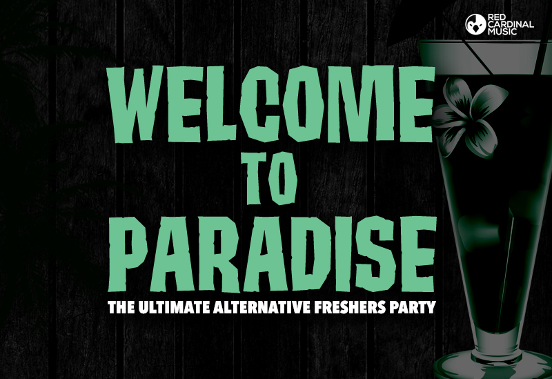 Welcome To Paradise - Alternative Freshers Manchester - Red Cardinal Music - Pop Punk, Metal, Rock