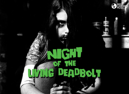 Night Of The Living Deadbolt - Red Cardinal Music