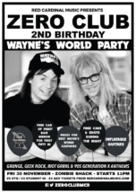Zero Club - 2nd Birthday - Wayne's World Party - Nov 18 - Red Cardinal Music