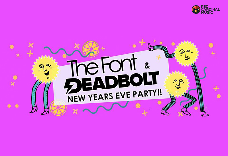 Deadbolt x Font Manchester - NYE Party - Red Cardinal Music