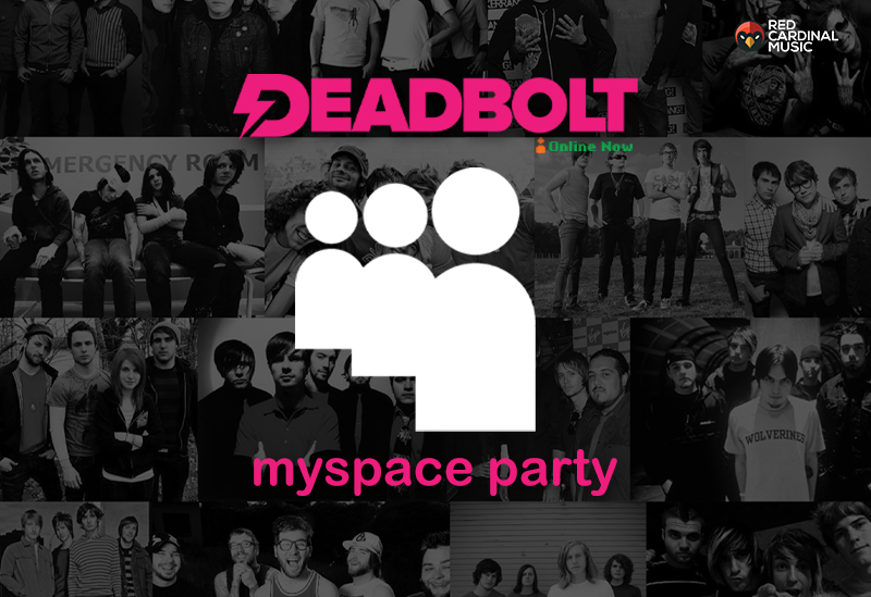 Deadbolt Myspace Party 2019 - Red Cardinal Music