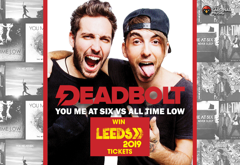 Deadbolt Liverpool - You Me At Six vs All Time Low - The Shipping Forecast - Win Leeds Festival Tickets - Red Cardinal Music