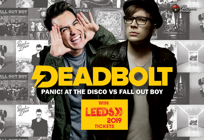 Deadbolt Manchester - Panic! At The Disco vs Fall Out Boy - Night People - Win Leeds Festival Tickets - Red Cardinal Music