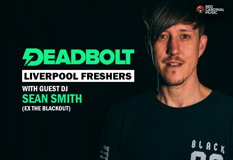 Deadbolt Liverpool Freshers Party 2019 with Sean Smith - Red Cardinal Music